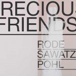 Uhlig Gallery | PRECIOUS FRIENDS | Rode, Sawatzki, Pohl